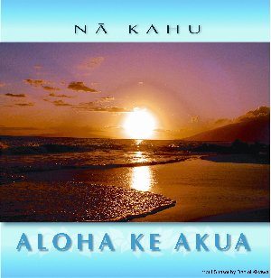 Click here for the Aloha Ke Akua CD !!