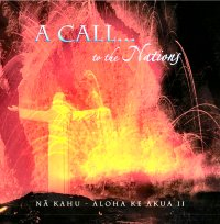A Call To The Nations - Aloha Ke Akua II (CD)